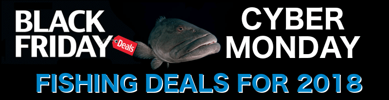 2018 Black Friday and Cyber Monday Fishing Deals